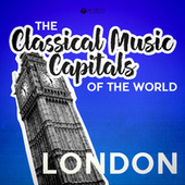 Classical Music Capitals of the World: London by Various Artists