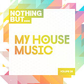 Nothing But... My House Music, Vol. 08 - EP di Various Artists