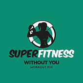 Without You von Super Fitness