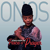 Songs From The Place of Prayer by Onos