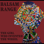 The Girl Who Invented the Wheel de Balsam Range