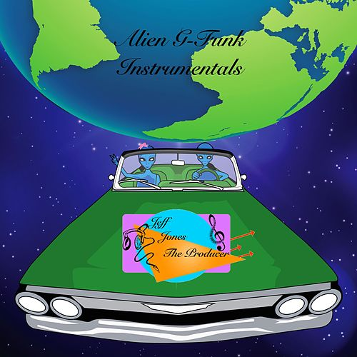Alien G-Funk Instrumentals by Jeff Jones The Producer