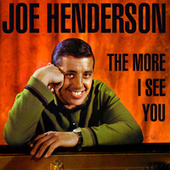 The More I See You de Joe Henderson