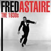 The 1930s de Fred Astaire