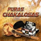Puras Chakalosas by Various Artists