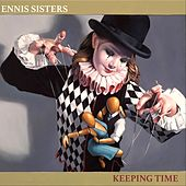 Keeping Time von Ennis Sisters
