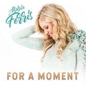 For a Moment de Abbie Ferris