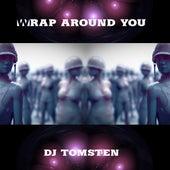 Wrap Around You by Dj tomsten
