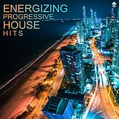 Energizing Progressive House Hits by Various Artists