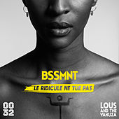 Le ridicule ne tue pas (feat. Lous and The Yakuza) de Bssmnt