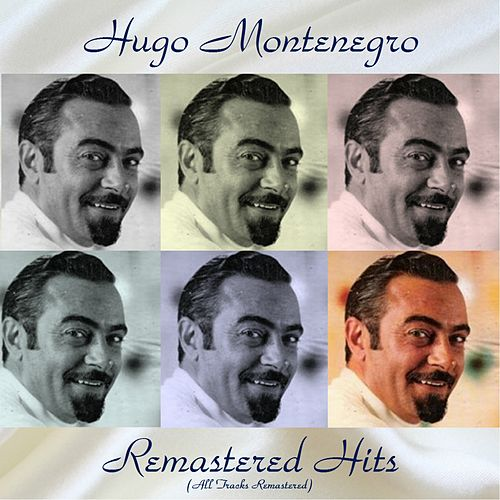 Remastered Hits (All Tracks Remastered) de Hugo Montenegro