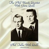 Phil Talks With Quill (Remastered 2018) de Phil Woods