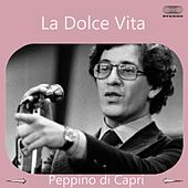 La Dolce Vita: Peppino Di Capri von Peppino Di Capri