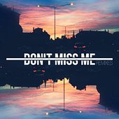 Don't Miss Me (Remixes) by $AMoA