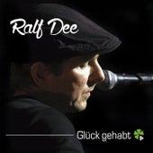 Glück gehabt by Ralf Dee