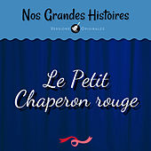Nos grandes histoires : Le petit chaperon rouge de Micheline Dax