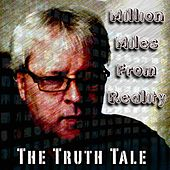 Million Miles From Reality by The Truth Tale
