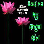 You're My Angel Girl (Instrumental) by The Truth Tale