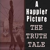 A Happier Picture by The Truth Tale