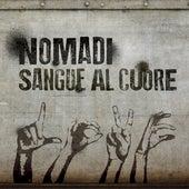 Sangue al cuore by Nomadi