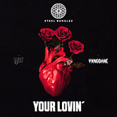 Your Loving (feat. MØ & Yxng Bane) by Steel Banglez