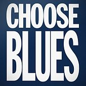 Choose Blues by Various Artists
