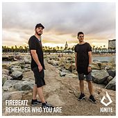 Remember Who You Are von Firebeatz