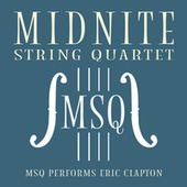 MSQ Performs Eric Clapton by Midnite String Quartet
