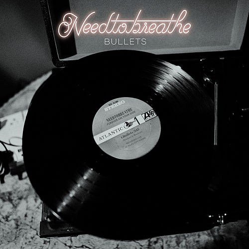 Bullets by Needtobreathe