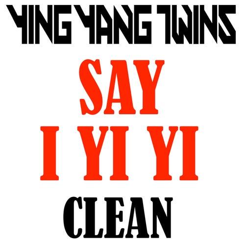Say I Yi Yi de Ying Yang Twins