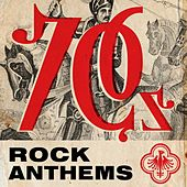 70s Rock Anthems by Various Artists