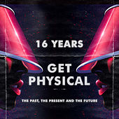 16 Years Get Physical - The Past, The Present and The Future by Various Artists