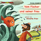 Vom Fischer und seiner Frau - Prominente lesen Märchen - IchHörMal by Brüder Grimm