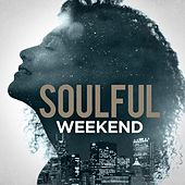 Soulful Weekend by Various Artists
