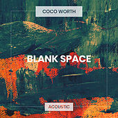 Blank Space (Acoustic) by Coco Worth