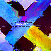 Miracle (Manila Killa Remix) by Chvrches