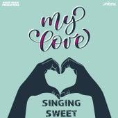 My Love by Singing Sweet