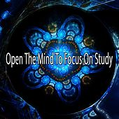Open The Mind To Focus On Study by Classical Study Music (1)