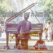 Ambience For A Jazz Bar de Relaxing Piano Music Consort