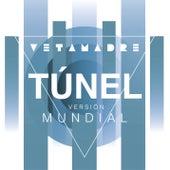 Túnel (Versión Mundial) de Vetamadre