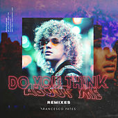 Do You Think About Me (Remixes) - EP by Francesco Yates