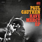 Have Mercy EP by Paul Cauthen