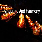 Tranquility And Harmony von Entspannungsmusik