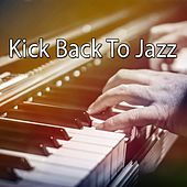 Kick Back To Jazz von Peaceful Piano