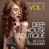 Deep-House Boutique (25 Cool Accessories), Vol. 1 by Various Artists
