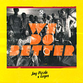 We Do Better de Jaypizzle