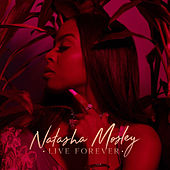 Live Forever by Natasha Mosley