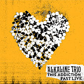 This Addiction (Past Live) by Alkaline Trio