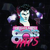 The Greatest 80's Hits von Various Artists