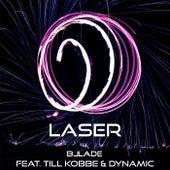 Laser - DJ Bllade (feat. Dynamic, Till Kobbe) by DJ Bllade